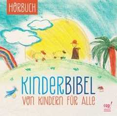 Kinderbibel - Von Kindern für alle - Hörbuch