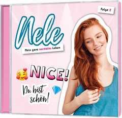 CD: Nele. Mein ganz normales Leben: Nice! Du bist schön (2)