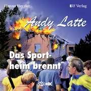 Andy Latte - Das Sportheim brennt!