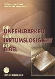 Die Unfehlbarkeit und Irrtumslosigkeit der Bibel