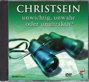 DVD: Christsein - unwichtig, unwahr oder unattraktiv?