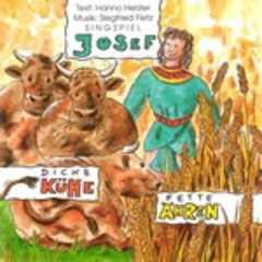 Josef - dicke Kühe, fette Ähren