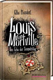 Louis von Mortville - Das Erbe der Tempelritter