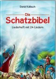 Die Schatzbibel (Liederheft)