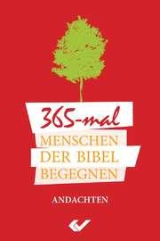 365 x Menschen der Bibel begegnen