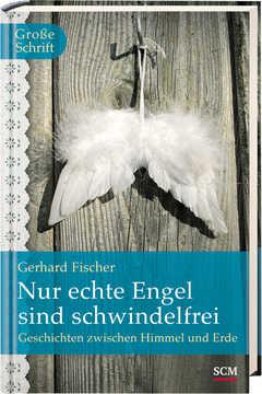 Nur echte Engel sind schwindelfrei