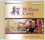 Hörspiel für Erwachsene: William Carey - Aufbruch nach Indien